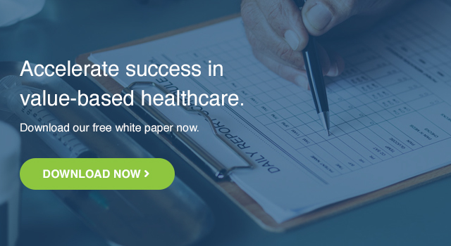 Accelerate success in value-based healthcare. Download our free white paper now.
