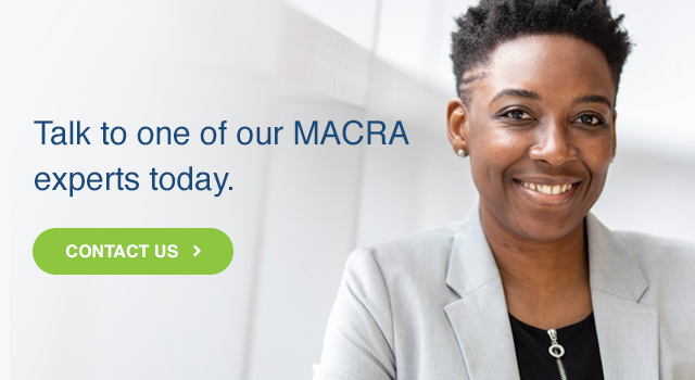 Talk to one of our MACRA experts today